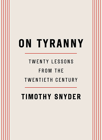 Historian Timothy Snyder's latest book examines how regime changes have worked in the last 80 years and advises readers to learn from the experience of those Europeans who witnessed democracy yield to fascism, Nazism, or communism in the 20th century.