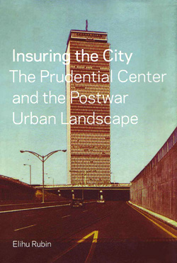 Elihu Rubin's book on the Prudential Center wins two major