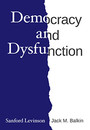 "Cover of the book titled ""Democracy and Dysfunction."""