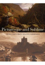 """Cover of the book titled """"Picturesque and Sublime: Thomas Cole's Trans-Atlantic Inheritance."""""""