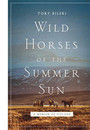 "Cover of the book titled ""Wild Horses of the Summer Sun."""