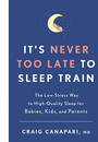 "Cover of the book titled ""It's Never Too Late to Sleep Train."""
