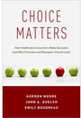 """Cover of the book titled """"Choice Matters."""""""
