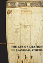 "Cover of the book titled ""The Art of Libation in Classical Athens."""
