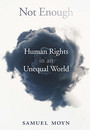 """Cover of the book titled """"Not Enough: Human Rights in an Unequal World."""""""