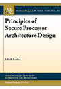 "Cover of the book titled ""Principles of Secure Processor Architecture Design."""