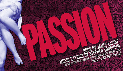 """A promotional poster for a production of Stephen Sondheim and James Lapine's musical """"Passion."""""""