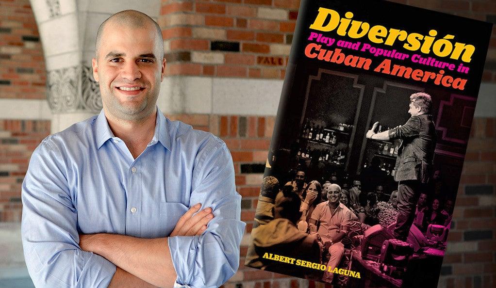 Albert Laguna and his book, Diversión: Play and Popular Culture in Cuban America.