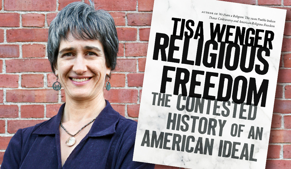 "A photo of Professor Tisa Wenger and the cover of her book ""Religious Freedom."""