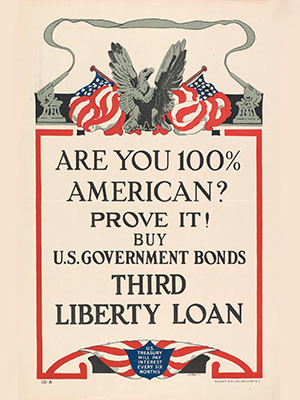 A WWI-era U.S. propaganda poster urging the purchase of war bonds by asking 'Are You 100% American?'