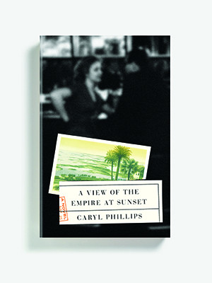 A View of the Empire at Sunset by Yale English professor Caryl Phillips, book jacket