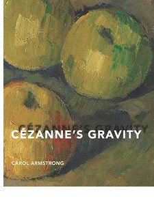 """Cover of the book titled """"Cézanne's Gravity."""""""