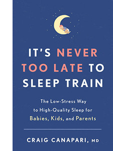 """Cover of the book titled """"It's Never Too Late to Sleep Train."""""""