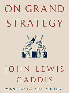 """Cover of the book titled """"On Grand Strategy."""""""