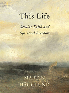 """Cover of the book titled """"This Life: Secular Faith and Spiritual Freedom."""""""