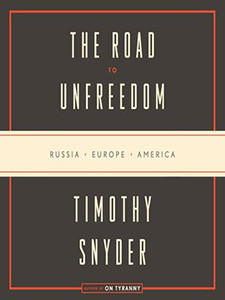 "Cover of the book titled ""The Road to Unfreedom."""