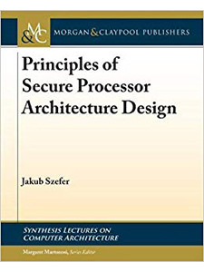 """Cover of the book titled """"Principles of Secure Processor Architecture Design."""""""