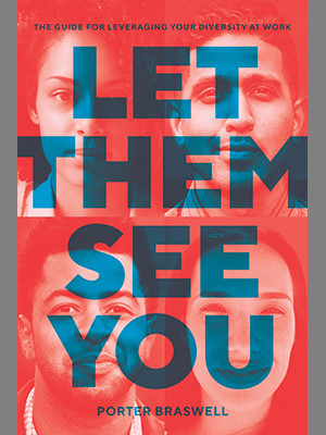 Let Them See You: The Guide for Leveraging Your Diversity at Work book cover
