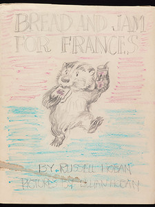"Dummy cover art for ""Bread and Jam for Francis"" by Lillian Hoban."