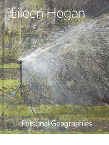 "Cover of the book titled ""Eileen Hogan: Personal Geographies."""