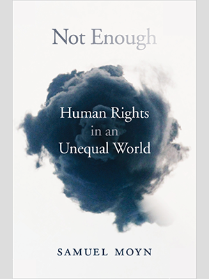Not Enough: Human Rights in an Unequal World by Samuel Moyn, bookjacket