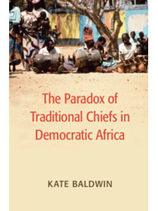 The Paradox of Traditional Chiefs in Democratic Africa bookcover