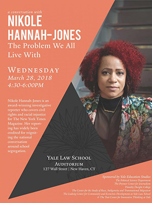 Event poster for Nikole Hannah-Jones' talk 'The Problem We All Live With' at Yale on March 28, 2018