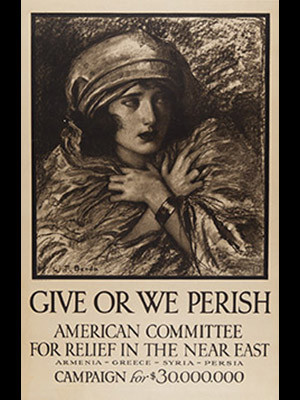 WWI poster intended to attract sympathy for the plight of war refugees in Greece, Armenia, and Syria.