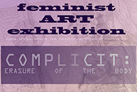 "Poster for the exhibition ""Complicit: Erasure of the Body,"" depicting those words against a pink background."
