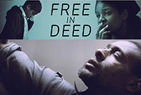 "The poster for the movie titled ""Free in Deed."""