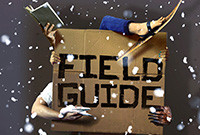 "A poster for the play titled ""Field Guide."""