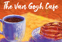 Detail from a poster for the play 'The Van Gogh Cafe,' depicting a cup of coffee and a plate of pancakes.